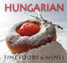 Hajni István - Kolozsvári Ildikó - Hungarian Fine Foods & Wines