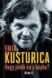 Emir Kusturica - HOGY J�V�K �N A K�PBE? #