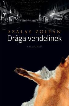 Szalay Zoltán - Drága vendelinek