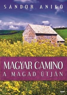 Sándor Anikó - Magyar Camino [eKönyv: epub, mobi]