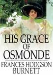 Frances Hodgson Burnett - His Grace of Osmonde [eK�nyv: epub,  mobi]