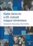 - Kádár és a 20. századi történelem