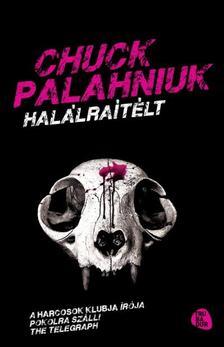 Chuck Palahniuk - HALÁLRAÍTÉLT #