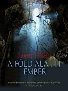 P�ter Lass - A f�ld alatti ember [eK�nyv: pdf, epub, mobi]
