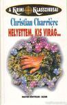 Christian Charri�re - Helyettem kis vir�g... [antikv�r]