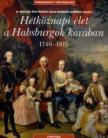H. Bal�zs - Kr�sz - Kurucz - H�TK�ZNAPI �LET A HABSBURGOK KOR�BAN 1740-1815