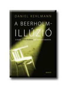 Daniel Kehlmann - A Beerholm-ill�zi�