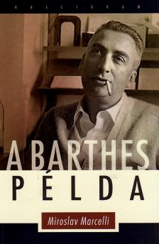 Marcelli, Miroslav - A Barthes példa