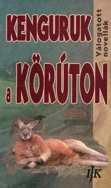 - KENGURUK A K�R�TON - V�LOGATOTT NOVELL�K