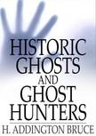 Bruce H. Addington - Historic Ghosts and Ghost Hunters [eK�nyv: epub,  mobi]