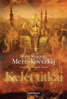 Dimitrij Szergejevics Mereskovszkij - Kelet titkai [eK�nyv: epub, mobi]