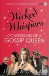 CALLAN, JESSICA - Wicked Whispers - Confessions of a Gossip Queen [antikvár]