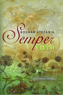 Bogn�r Stef�nia - Semper vireo