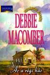 Debbie Macomber - Az a r�gi h�z [eK�nyv: epub, mobi]