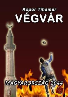 Kopor Tiham�r - V�gv�r - Magyarorsz�g 2044