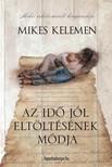 Mikes Kelemen - Az id� j�l elt�lt�s�nek m�dja [eK�nyv: epub,  mobi]