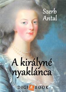Szerb Antal - A kir�lyn� nyakl�nca [eK�nyv: epub, mobi]