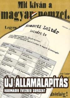 Alexa Károly, Andrásfalvy Bertalan, Ángyán József, Bayer Zso - Új államalapítás
