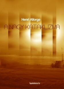 Allorge Henri - A nagy kataklizma [eKönyv: epub, mobi]