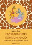 Serena Rust - Erőszakmentes kommunikáció - Amikor a zsiráf a sakállal táncol