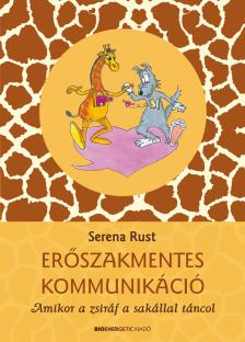 Serena Rust - Er�szakmentes kommunik�ci� - Amikor a zsir�f a sak�llal t�ncol