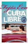 Fej�s �va - Cuba Libre [eK�nyv: epub,  mobi]