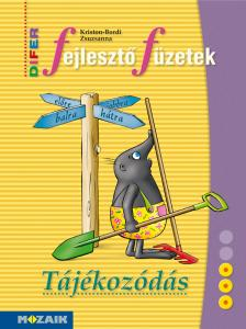 KRISTON-BORDI ZSUZSANNA - DIFER Fejleszt� f�zet - T�j�koz�d�s (MS-9331U)