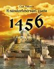 Cseh Valentin - A n�ndorfeh�rv�ri csata 1456