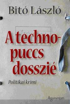 Bit� L�szl� - A technopuccs dosszi�
