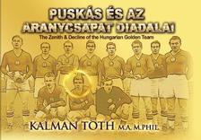 TOTH, KALMAN - Puskás és az Aranycsapat diadalai