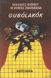 Mandics György, M. Veress Zsuzsanna - Gubólakók [antikvár]