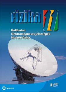 Dr. Mez� Tam�s, Dr. Moln�r Mikl�s, Dr. Nagy Anett - FIZIKA 11. OSZT�LY - HULL�MTAN, ELEKTROM�GNESES JELENS�GEK, MODERN FIZIKA