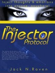 Raven Jack N. - The Injector Protocol: How To Inject Your Essence Literally Into Everything! [eK�nyv: epub,  mobi]