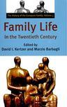 KERTZER, DAVID I, - BARBAGLI, MARZIO (ed) - Family Life In the Twentieth Century [antikv�r]
