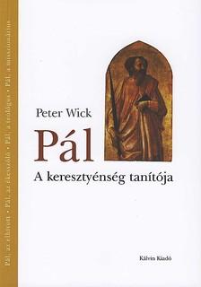 WICK, PETER - P�L - A KERESZTY�NYS�G TAN�T�JA