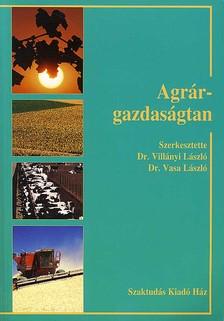 VILLÁNYI LÁSZLÓ (SZERK.) - Agrárgazdaságtan