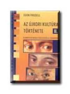E.Friedell - AZ ÚJKORI KULTÚRA TÖRTÉNETE II