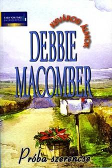 Debbie Macomber - Pr�ba szerencse [eK�nyv: epub, mobi]