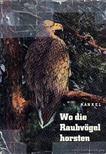 Jochen Kankel - Wo die Raubv�gel horsten [antikv�r]