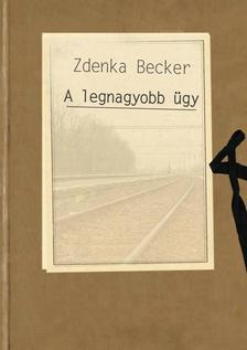 Zdenka Becker - A legnagyobb �gy