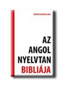 Pappn� Kuster Kl�ra - Az angol nyelvtan bibli�ja
