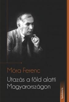 M�RA FERENC - Utaz�s a f�ld alatti Magyarorsz�gon [eK�nyv: epub, mobi]