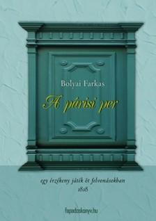 Bolyai Farkas - A párizsi per [eKönyv: epub, mobi]