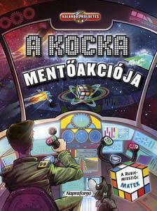 Napraforg� K�nyvkiad� - Kalandos k�ldet�s - A kocka ment�akci�ja/A Rubik-misszi�