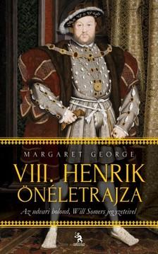 Margaret George - VIII. Henrik �n�letrajza 1-2. k�tet [eK�nyv: epub, mobi]