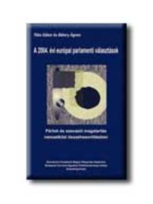 TÓKA GÁBOR ÉS BÁTORY ÁGNES - A 2004. évi európai parlamenti választások