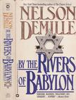 DEMILLE, NELSON - By the Rivers of Babylon [antikv�r]