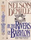 DEMILLE, NELSON - By the Rivers of Babylon [antikvár]
