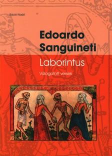 SANGUINETI, EDOARDO - LABORINTUS - VÁLOGATOTT VERSEK