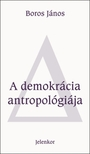 Boros J�nos - A demokr�cia antropol�gi�ja